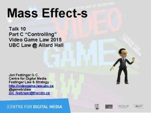 Mass Effects Talk 10 Part C Controlling Video