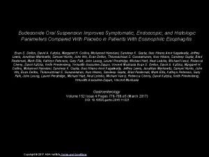 Budesonide Oral Suspension Improves Symptomatic Endoscopic and Histologic