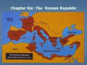 Chapter Six The Roman Republic Origins of Rome