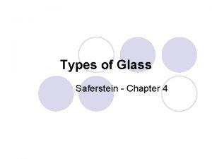 Types of Glass Saferstein Chapter 4 l Glass