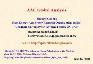 AAC Global Analysis Shunzo Kumano High Energy Accelerator