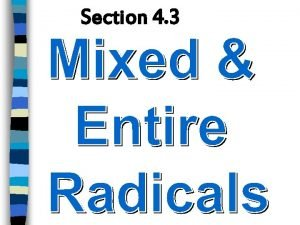 Section 4 3 Terminology Entire Radical a radical
