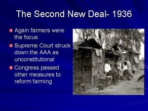 The Second New Deal 1936 Again farmers were