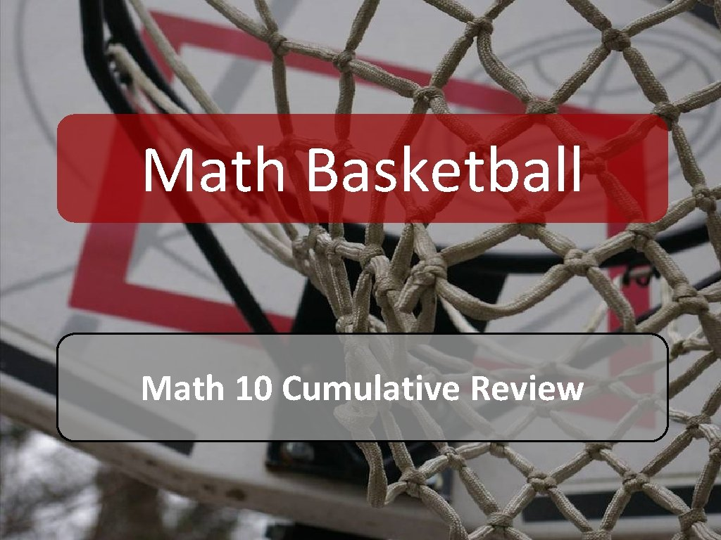 Math Basketball Math 10 Cumulative Review Math Basketball