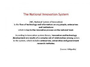 The National Innovation System NIS National System of
