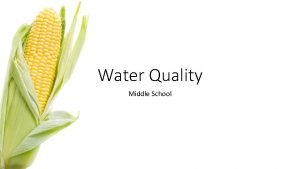 Water Quality Middle School Why is Water Quality