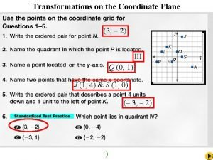 Transformations on the Coordinate Plane 3 2 III