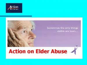 Action on Elder Abuse AEA activities Formed in