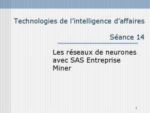 Technologies de lintelligence daffaires Sance 14 Les rseaux