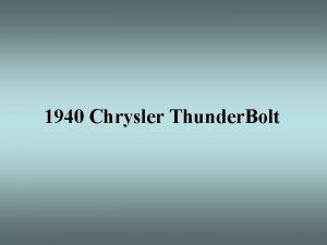 1940 Chrysler Thunder Bolt History of the 1941