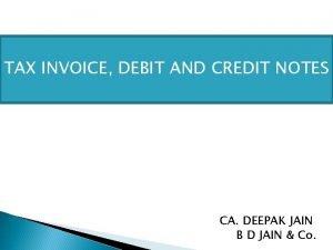 TAX INVOICE DEBIT AND CREDIT NOTES CA DEEPAK