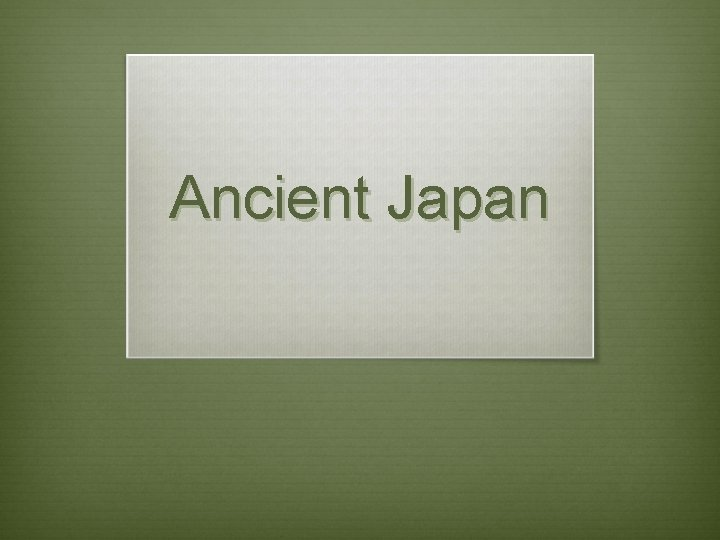 Ancient Japan Japan Geography Japan consists of four
