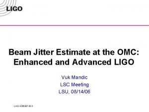 Beam Jitter Estimate at the OMC Enhanced and