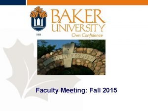 Faculty Meeting Fall 2015 AGENDA Welcome and Introduction