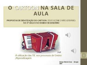 O CARTOON NA SALA DE CARTOON AULA PROPOSTAS