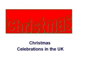 Christmas Celebrations in the UK Christmas Eve In