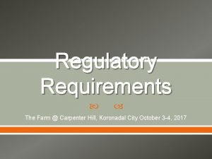 Regulatory Requirements The Farm Carpenter Hill Koronadal City