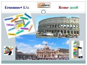 Erasmus KA 1 Rome 2018 Erasmus KA 1
