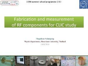 CERN summer school programme 2010 Fabrication and measurement
