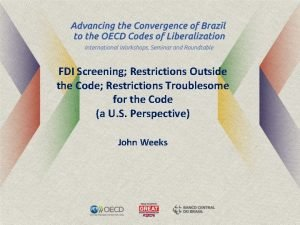 FDI Screening Restrictions Outside the Code Restrictions Troublesome