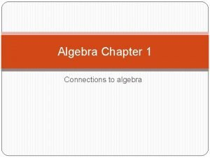 Algebra Chapter 1 Connections to algebra Entry Task