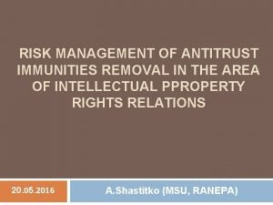 RISK MANAGEMENT OF ANTITRUST IMMUNITIES REMOVAL IN THE