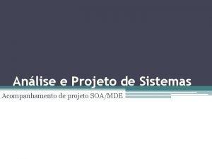 Anlise e Projeto de Sistemas Acompanhamento de projeto