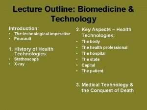 Lecture Outline Biomedicine Technology Introduction The technological imperative
