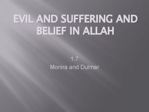 EVIL AND SUFFERING AND BELIEF IN ALLAH 1