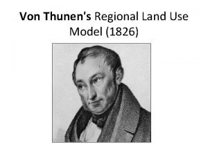 Von Thunens Regional Land Use Model 1826 What