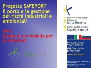 Progetto SAFEPORT Il porto e la gestione dei