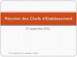 Runion des Chefs dEtablissement 27 septembre 2012 CE