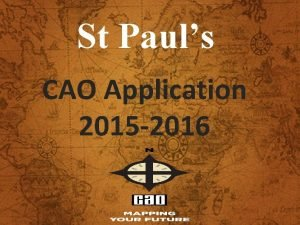 St Pauls CAO Application 2015 2016 INTRODUCTION CAO