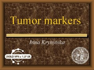 Tumor markers Inna Krynytska Definitions u Carcinoma Cancer