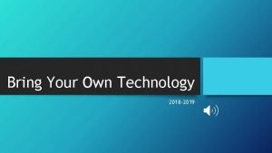 Bring Your Own Technology 2018 2019 BYOT Expectations