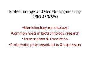 Biotechnology and Genetic Engineering PBIO 450550 Biotechnology terminology