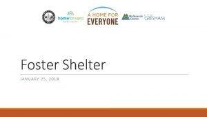 Foster Shelter JANUAR Y 25 2018 FY 2017