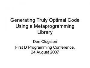 Generating Truly Optimal Code Using a Metaprogramming Library