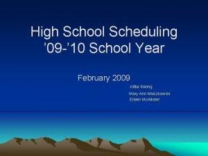 High School Scheduling 09 10 School Year February