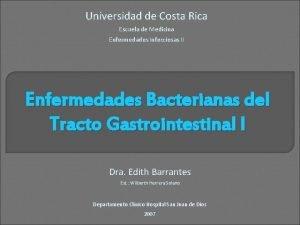 Universidad de Costa Rica Escuela de Medicina Enfermedades