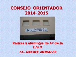 CONSEJO ORIENTADOR 2014 2015 Padres y alumns de