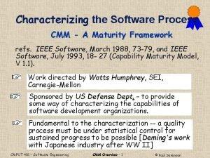Characterizing the Software Process CMM A Maturity Framework