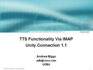 TTS Functionality Via IMAP Unity Connection 1 1