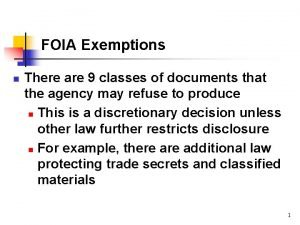 FOIA Exemptions n There are 9 classes of