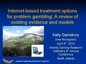 Internetbased treatment options for problem gambling A review