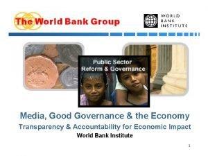 Media Good Governance the Economy Transparency Accountability for