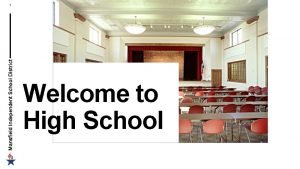 Mansfield Independent School District 1 Welcome to High