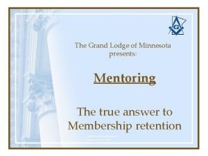 The Grand Lodge of Minnesota presents Mentoring The