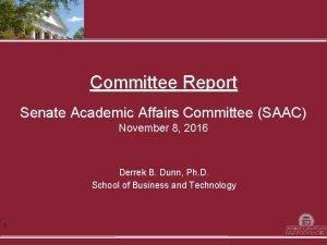 Committee Report Senate Academic Affairs Committee SAAC November