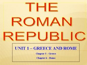 UNIT 1 GREECE AND ROME Chapter 5 Greece